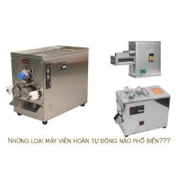 Điểm tên 3 mẫu máy làm viên hoàn tự động phổ biến nhất hiện nay