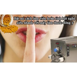 Bật mí cách làm viên hoàn tinh bột nghệ siêu nhanh với máy làm thuốc đông y