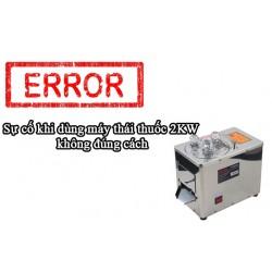 Sự cố khi dùng máy thái thuốc 2KW không đúng cách và hướng dẫn bảo quản vệ sinh máy